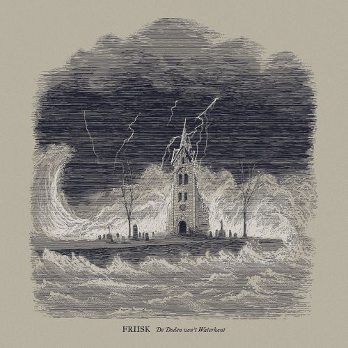 Friisk – De Doden Van't Waterkant LP