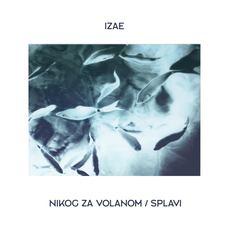 IZAE - Nikog za volanom / Splavi