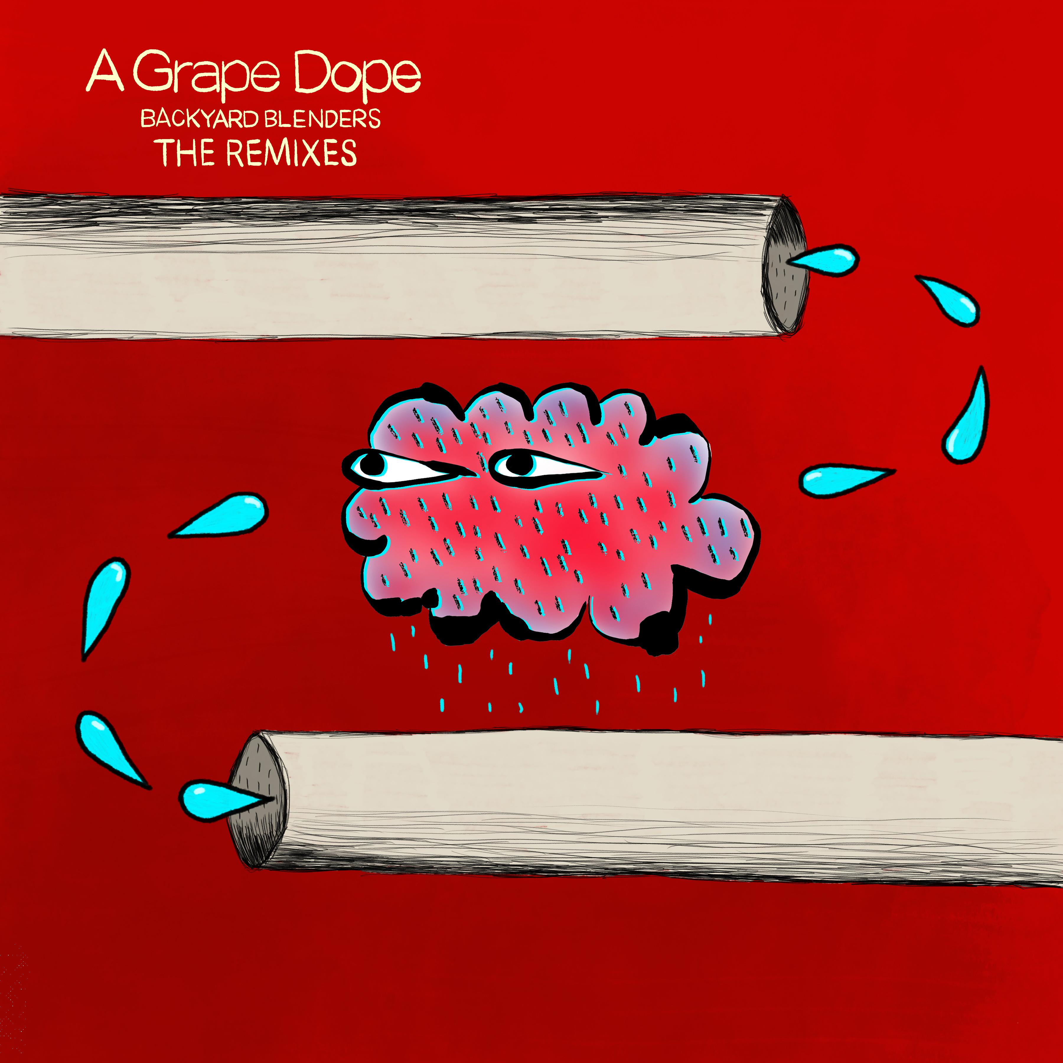 A Grape Dope - Backyard Blenders: The Remixes - Digital
