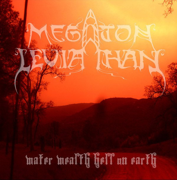 MEGATON LEVIATHAN - Water, Wealth, Hell On Earth