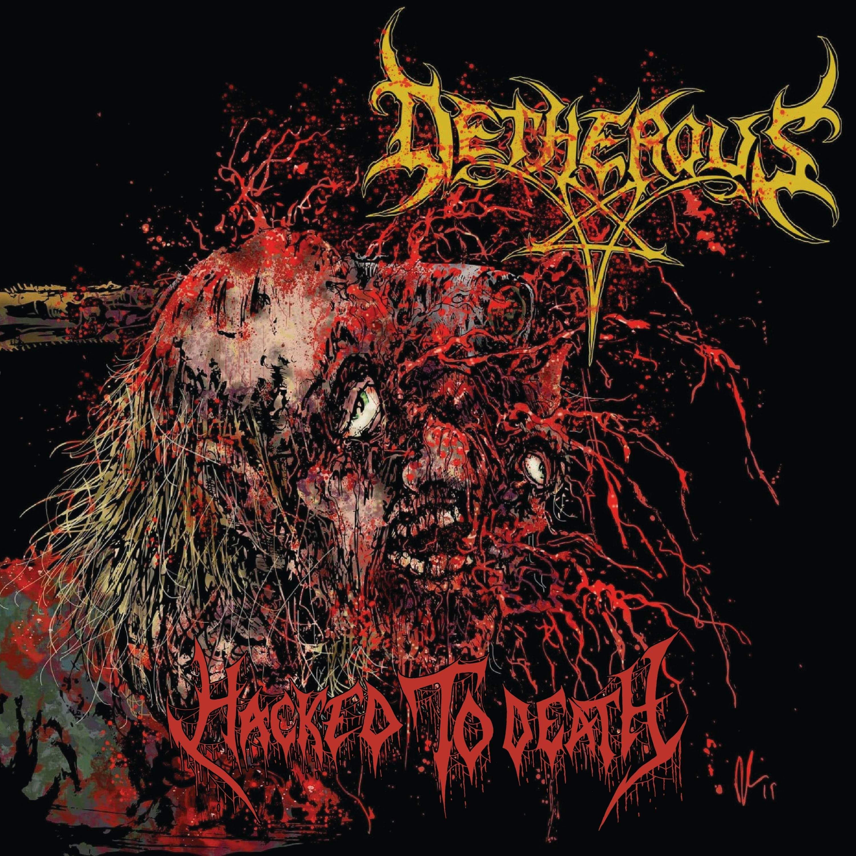DETHEROUS - Hacked to Death