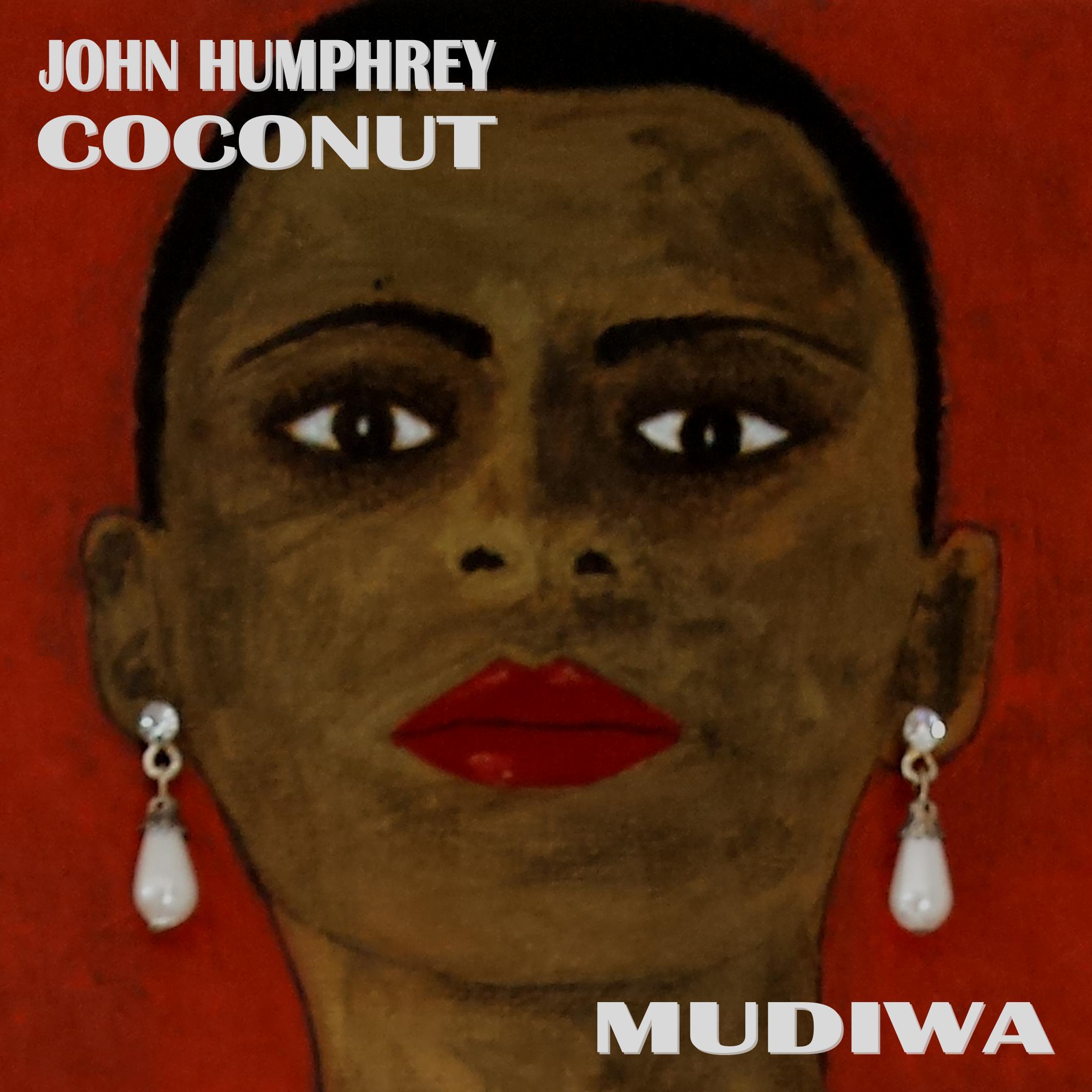 John Humphrey Coconut - Mudiwa