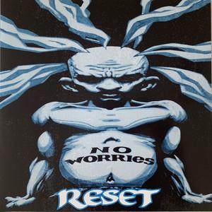 Reset – No Worries