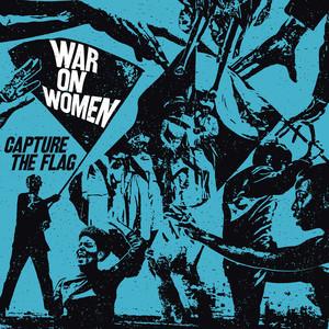 War On Women – Capture The Flag