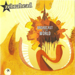 Zebrahead ‎– Broadcast To The World
