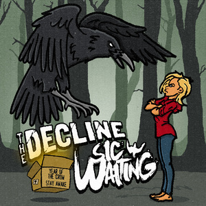 "053 The Decline - Sic Waiting Split ""Year Of The Crow / Stay Awake"""