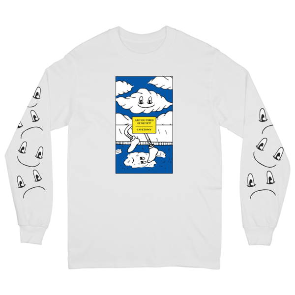 Are You Tired Of Me Yet Long Sleeve