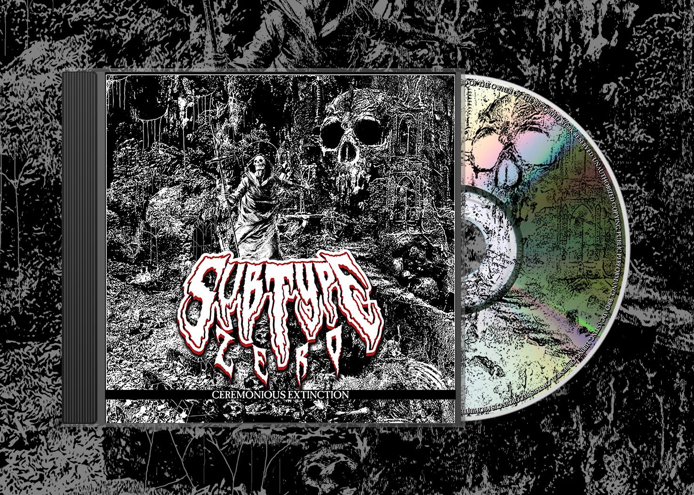 SUBTYPE ZERO - Ceremonious Extinction