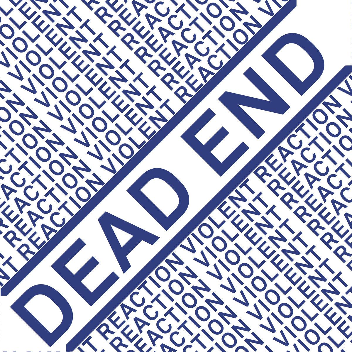Violent Reaction - Dead end 7