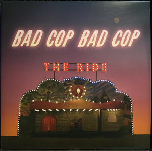 Bad Cop Bad Cop ‎– The Ride