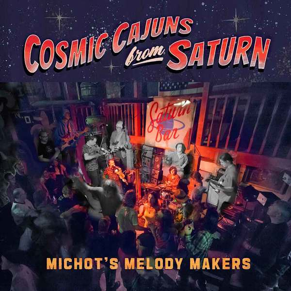 Michot's Melody Makers - Cosmic Cajuns from Saturn