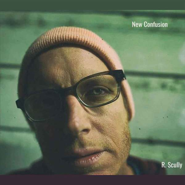 R. Scully - New Confusion