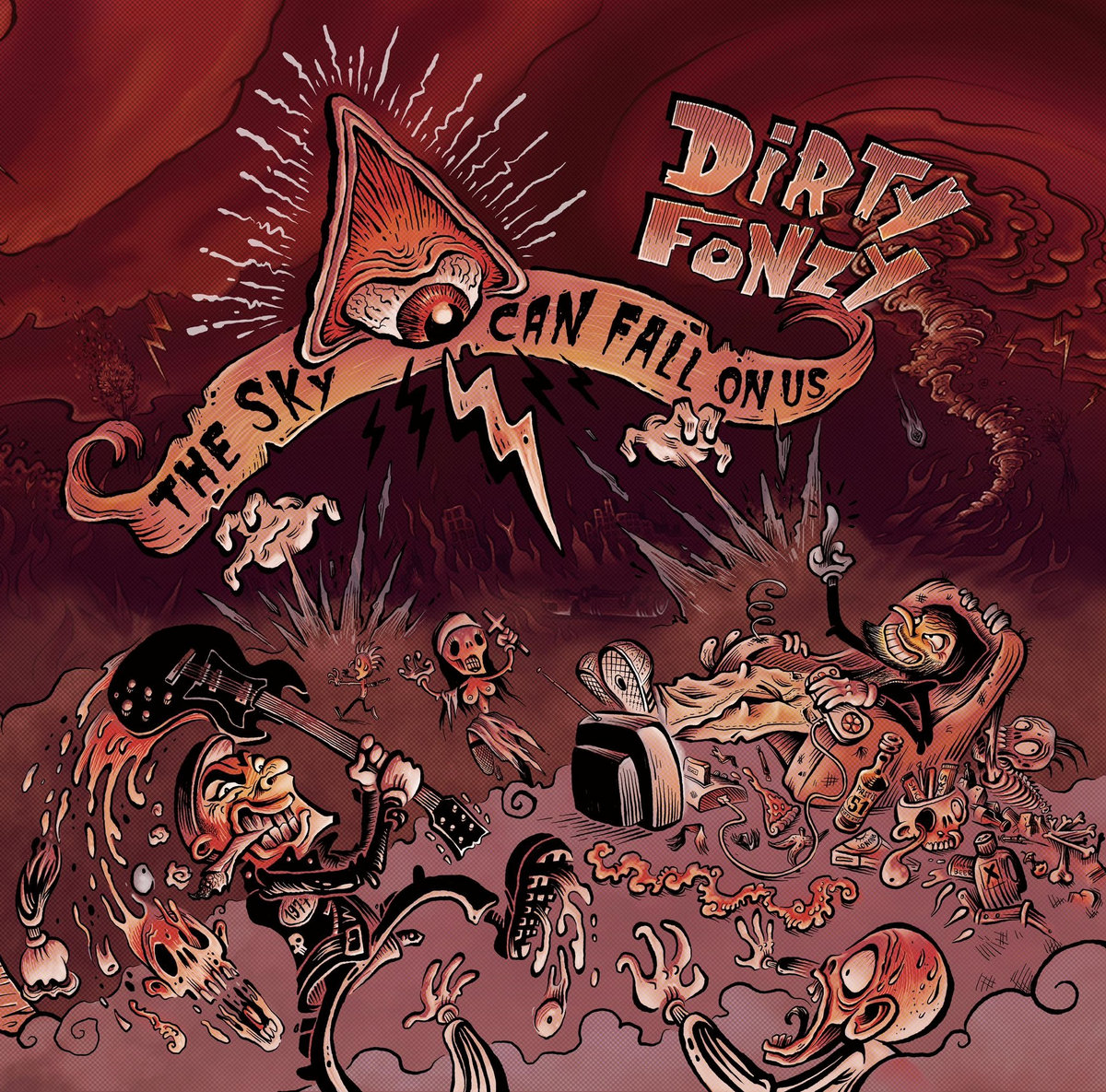 Dirty Fonzy - The Sky Can Fall On Us / Still The Worst