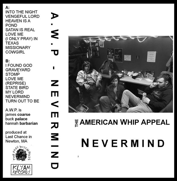 American Whip Appeal - Nevermind
