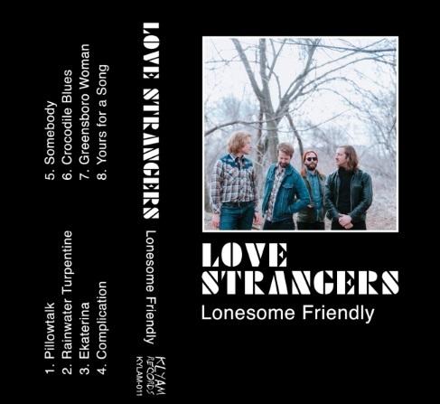 Love Strangers - Lonesome Friendly
