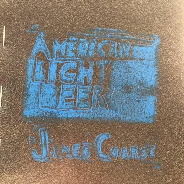 James Coarse - American Light Beer