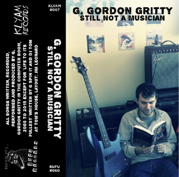 G. Gordon Gritty - Still Not A Musician