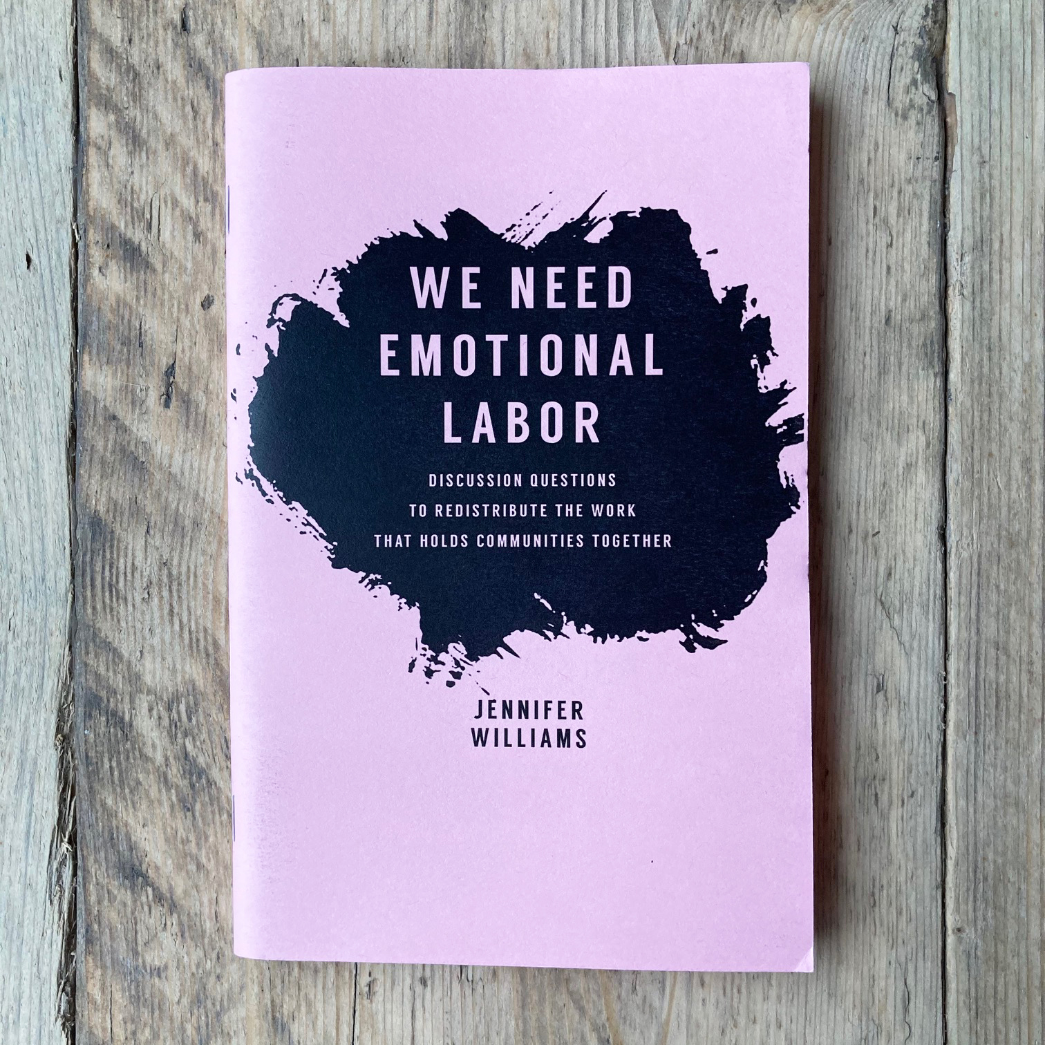 Workbooks- Better Feminism / The Actual Feeling / We Need Emotional Labor