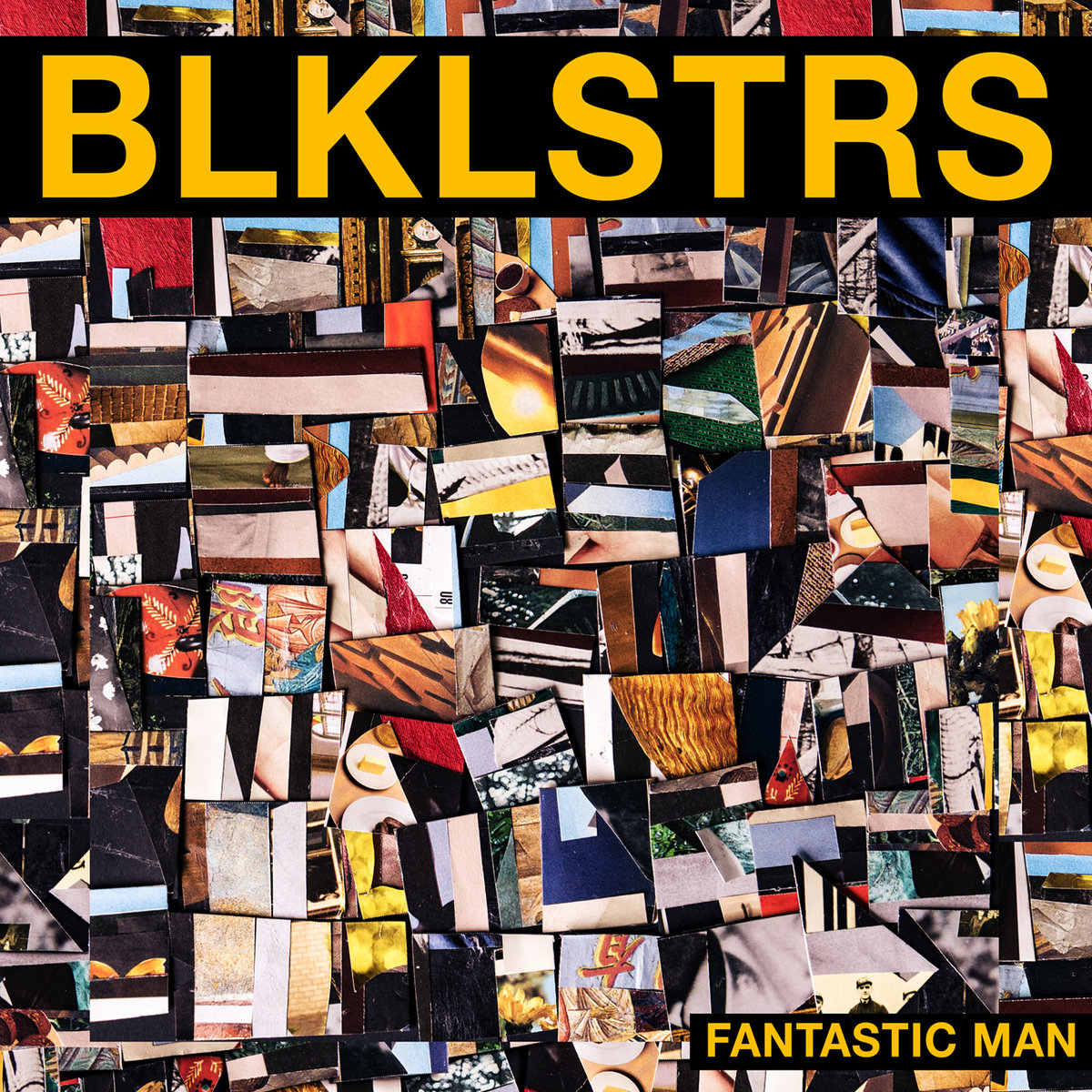 BLACKLISTERS - Fantastic Man