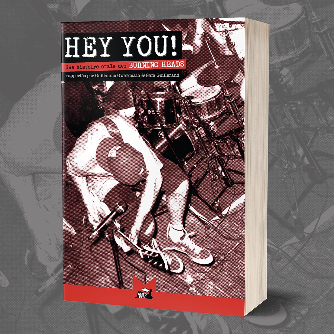 Hey You ! Une histoire orale des Burning Heads