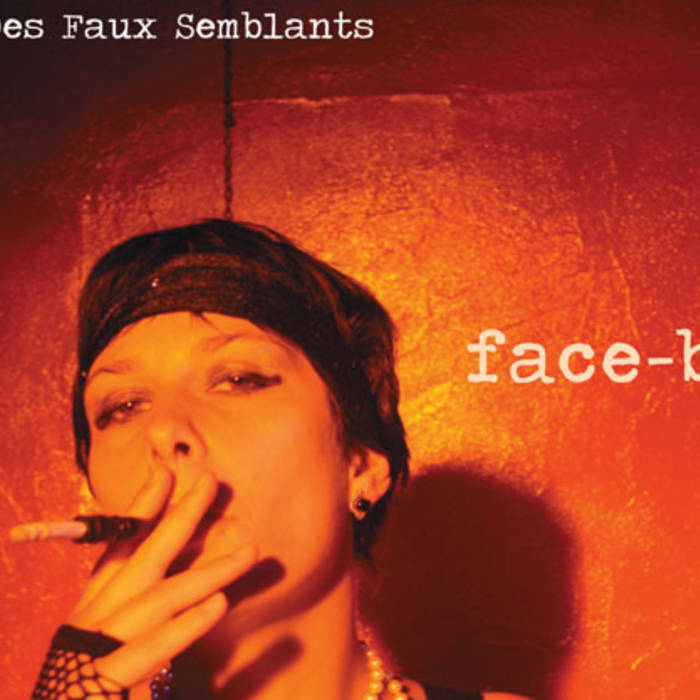 Face B - des faux semblants