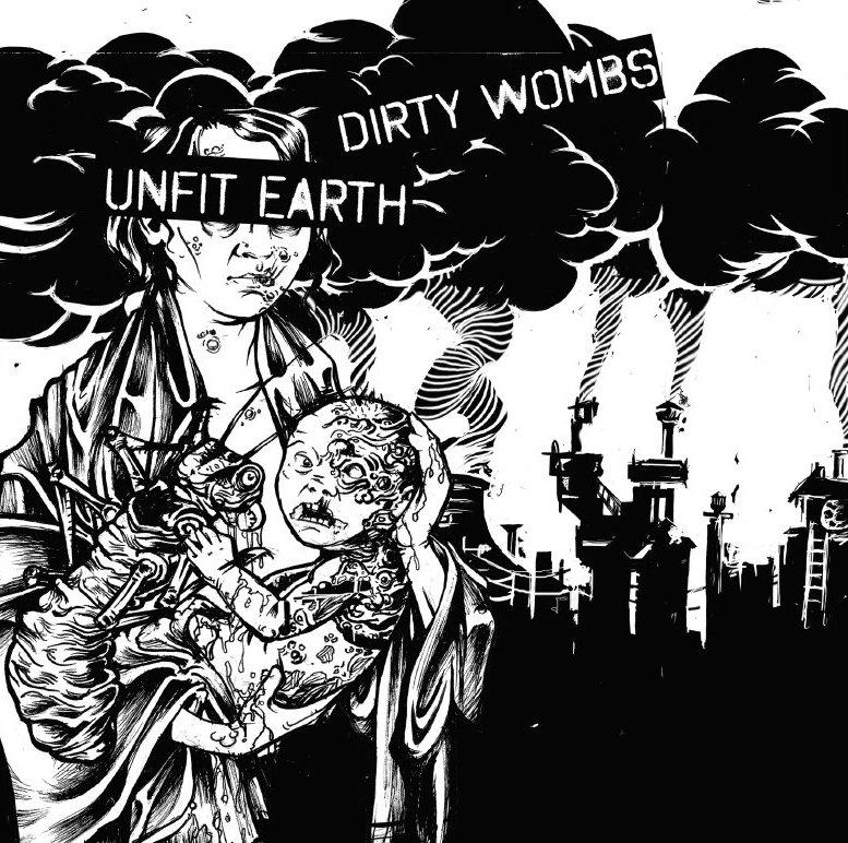 Dirty Wombs / Unfit Earth split 7
