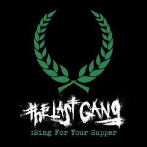 Last Gang, The – Sing For Your Supper