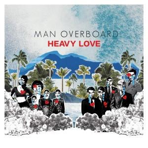 Man Overboard – Heavy Love