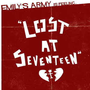 Emily's Army ‎– Lost At Seventeen