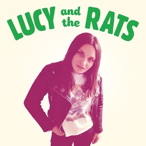 Lucy And The Rats – Lucy And The Rats