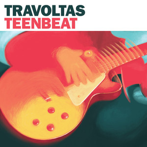 Travoltas ‎– Teenbeat