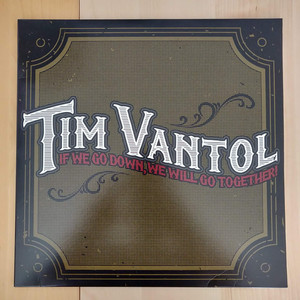 Tim Vantol ‎– If We Go Down, We Will Go Together!