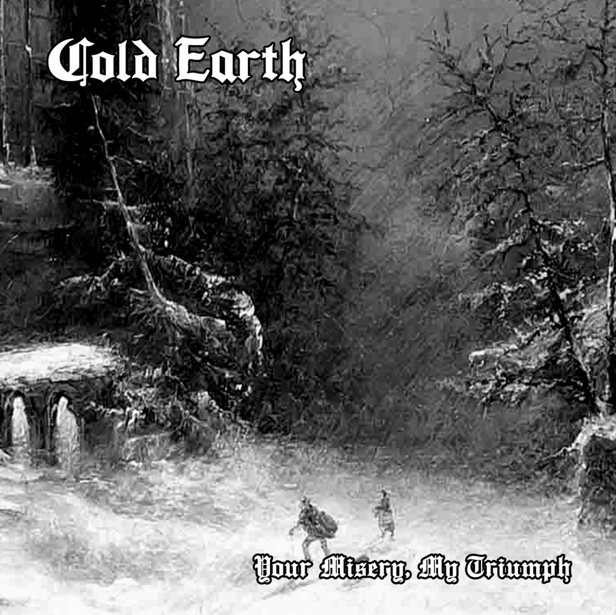 COLD EARTH - Your Misery, My Triumph