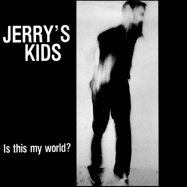 JERRY'S KIDS - Is This My World? LP