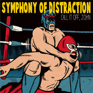 030. Symphony Of Distraction - Call It Off, John