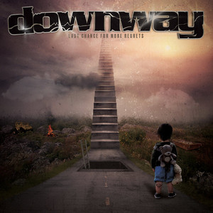 Downway ‎– Last Chance For More Regrets