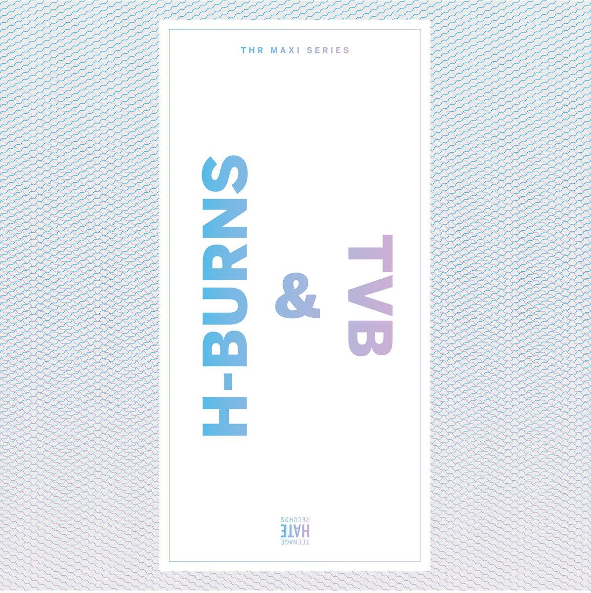 H-BURNS + TROY VON BALTHAZARD - THR Maxi Series Vol 01