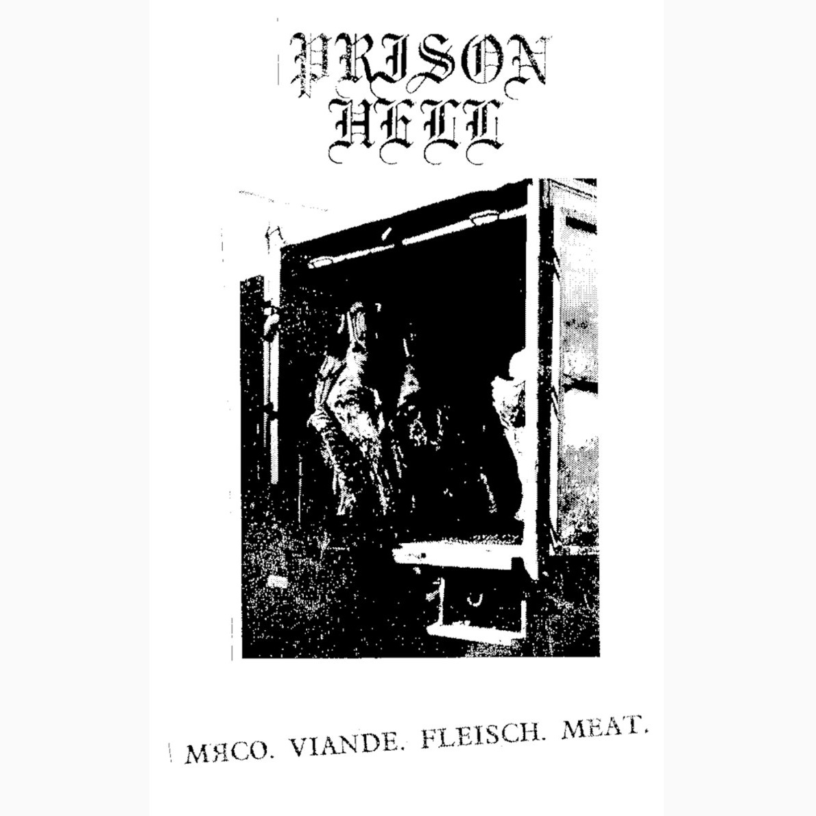 PRISON HELL - Мясо. Viande. Fleisch. Meat.