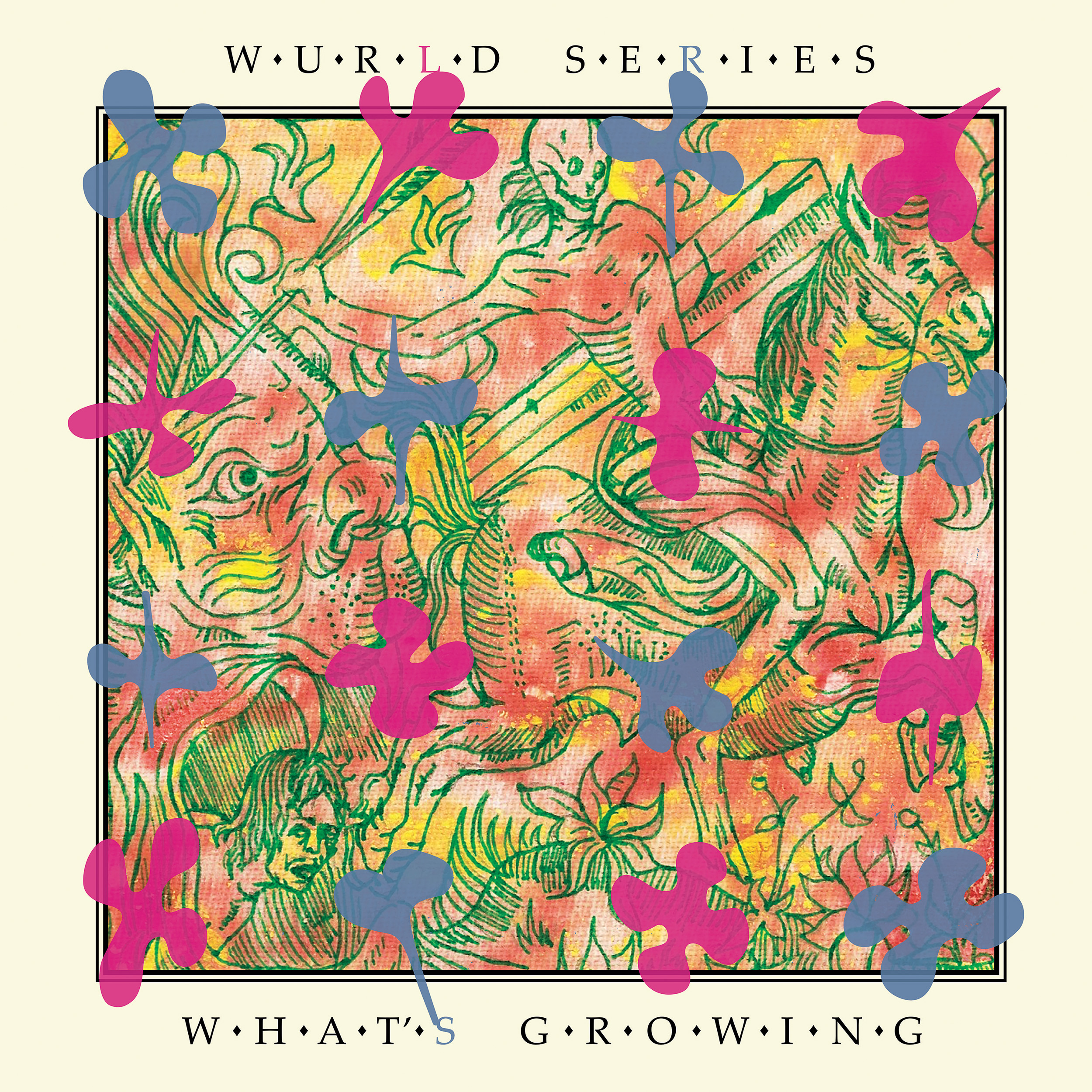 Wurld Series - What's Growing