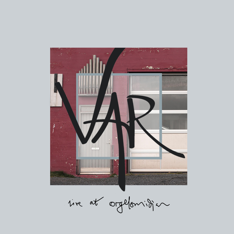 VAR - Live at Orgelsmidjan