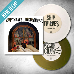 Ship Thieves / Reconciler - Split 7-inch + mp3s