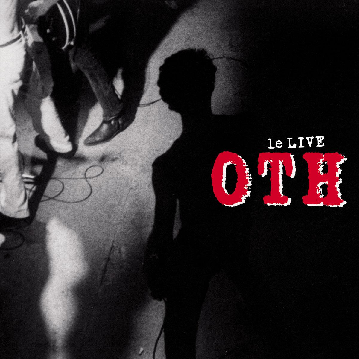 O.T.H. - le live
