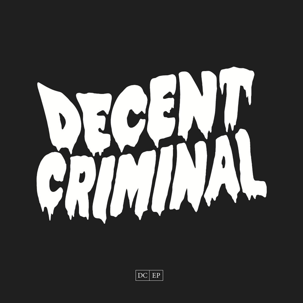 Decent Criminal - DC EP