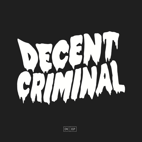 Decent Criminal - DC EP