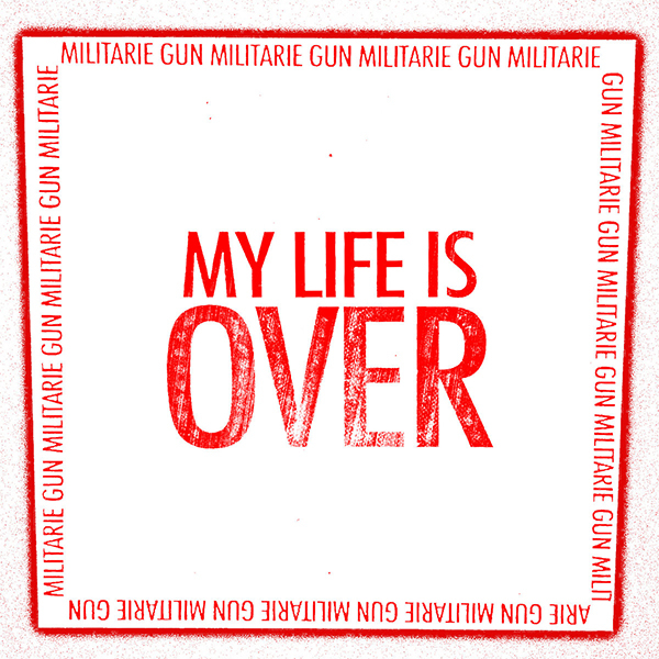 Militarie Gun - My Life Is Over 7