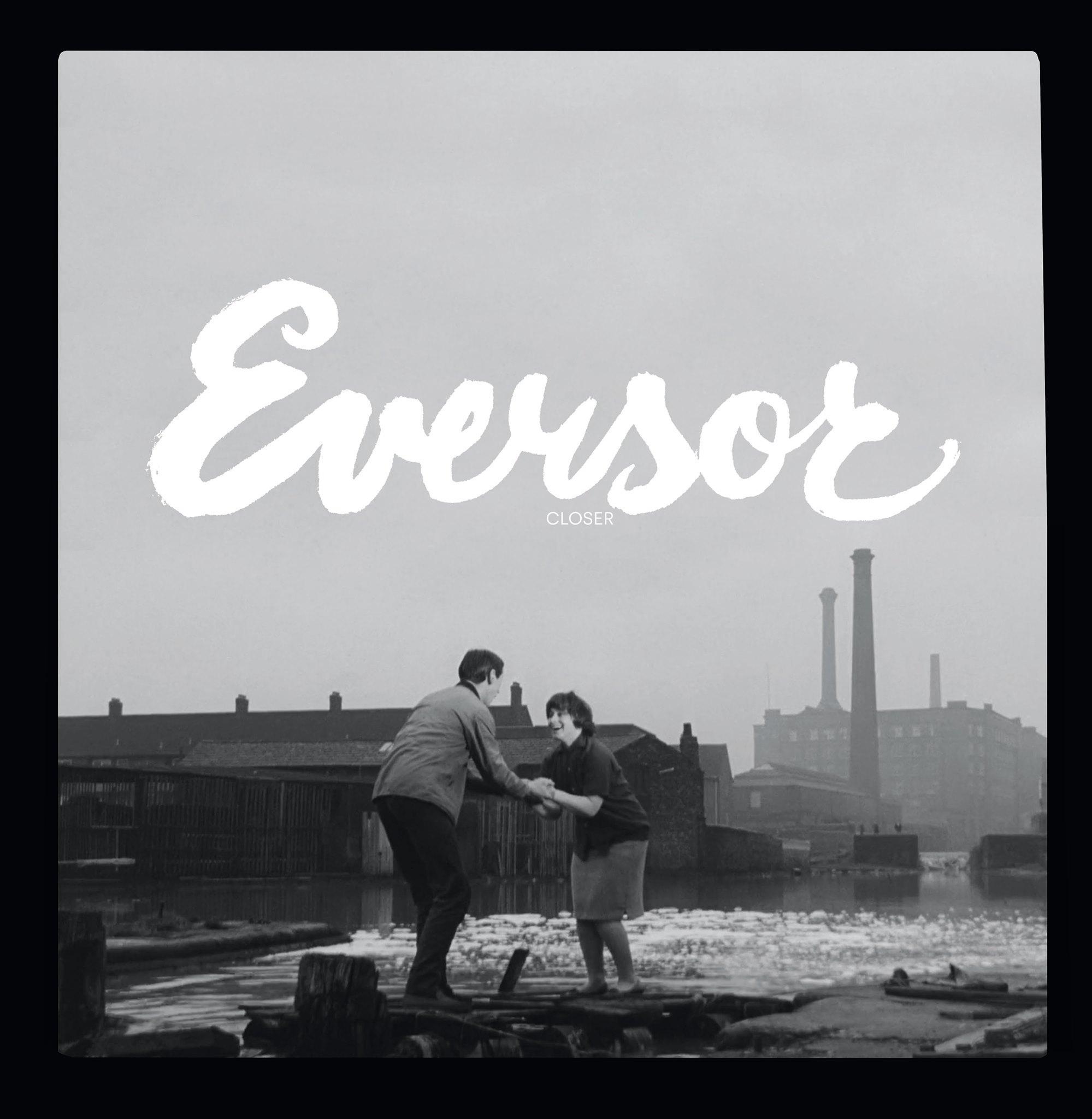 Eversor - Closer 12