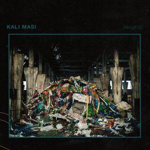 025. Kali Masi - Laughs