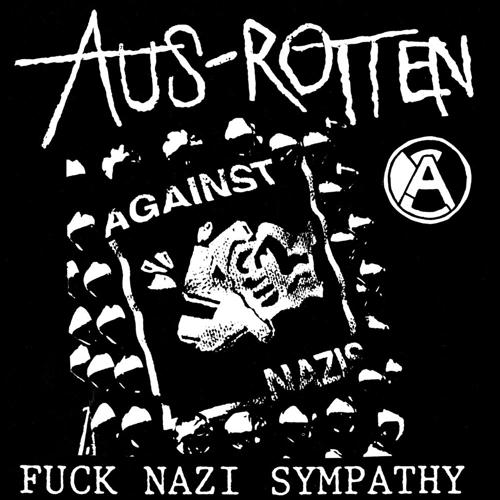 AUS ROTTEN - Fuck Nazi Sympathy 7