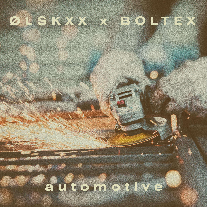 ØLSKXX x Boltex - Automotive EP