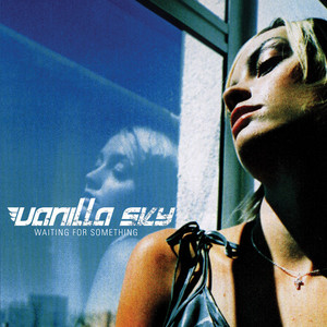 021 Vanilla Sky - Waiting For Something